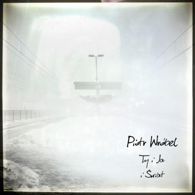 "Piotr Wróbel - ""Ty i Ja i Świat"" MP3"